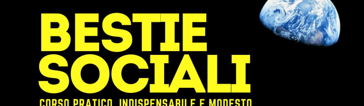 Bestie Sociali 2° ed.